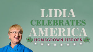FVC Members Featured in PBS Holiday Special Lidia Celebrates America: Homegrown Heroes